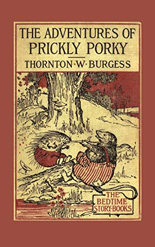 The Adventures of Prickly Porky: Thornton W. Burgess