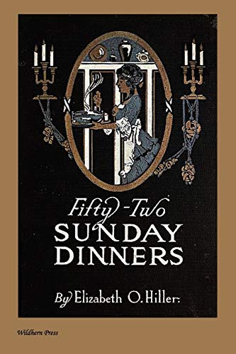 Fifty-Two Sunday Dinners (Illustrated Edition) (Paperback): Elizabeth O. Hiller