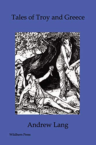 Tales of Troy and Greece (Illustrated Edition): Andrew Lang