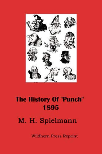 9781848309425: The History of Punch (Illustrated Edition 1895)