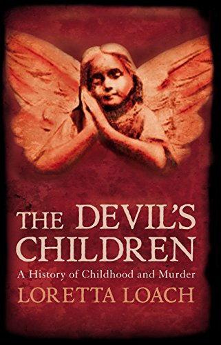 9781848310193: The Devil's Children: A History of Childhood and Murder