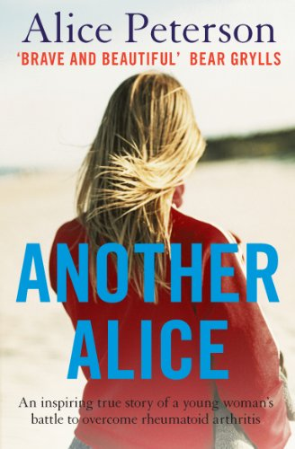 9781848310414: Another Alice: An Inspiring True Story of a Young Woman's Battle to Overcome Rheumatoid Arthritis