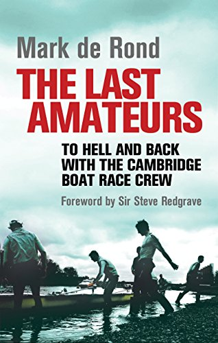 9781848310452: The Last Amateurs: To Hell and Back with the Cambridge Boat Race Crew