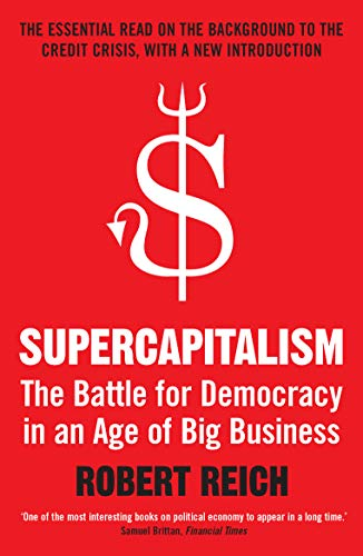 9781848310469: Supercapitalism: The Battle for Democracy in an Age of Big Business