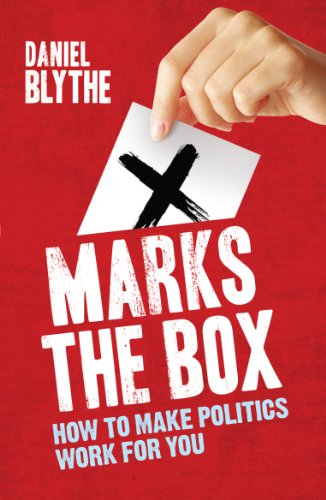 X Marks the Box: How to Make Politics Work for You (184831051X) by Blythe, Daniel