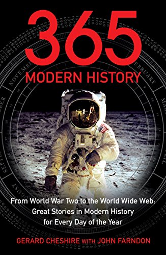 9781848310698: 365: Modern History: From World War Two to the World Wide Web: Great Stories from Modern History for Every Day of the Year