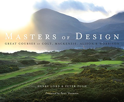 9781848310902: Masters of Design: The Golf Courses of Colt, Mackenzie, Alison and Morrison
