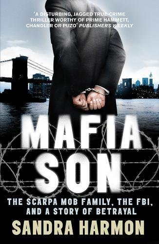 9781848310919: Mafia Son: The Scarpa Mob Family, The FBI, and a Story of Betrayal