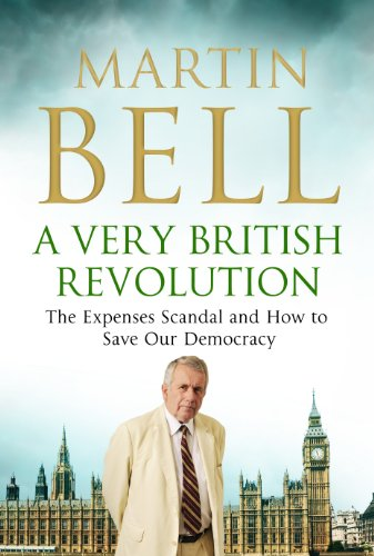 9781848310964: A Very British Revolution: The Expenses Scandal and How to Save Our Democracy