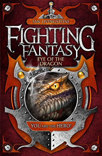Eye of the Dragon (Fighting Fantasy) (1848311230) by Ian Livingstone