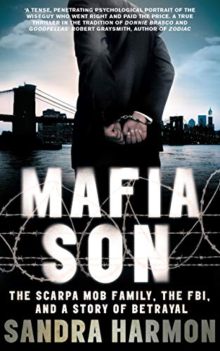 9781848311275: Mafia Son: The Scarpa Mob Family, the FBI and a Story of Betrayal