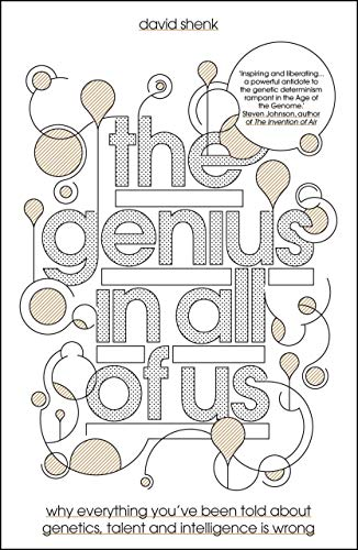 9781848311374: The Genius in All of Us: Why Everything You've Been Told About Genes, Talent and Intelligence is Wrong