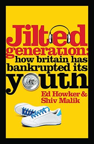 Jilted Generation: Ed Howker