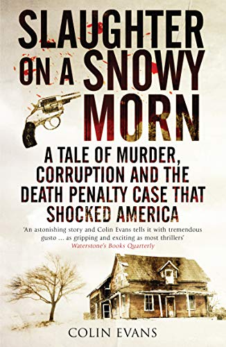 9781848312166: Slaughter on a Snowy Morn: A Tale of Murder, Corruption and the Death Penalty Case that Shocked America