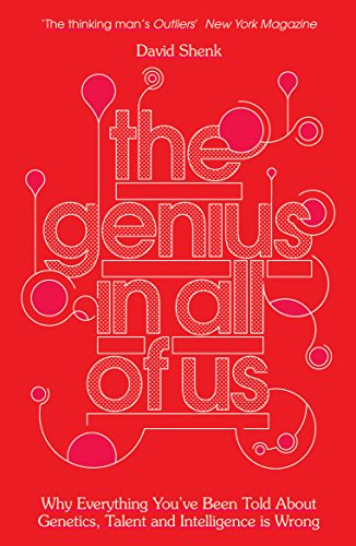 9781848312180: The Genius in All of Us: Why Everything You've Been Told About Genes, Talent and Intelligence is Wrong