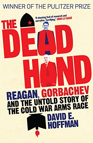9781848312302: The Dead Hand: Reagan, Gorbachev and the Untold Story of the Cold War Arms Race.