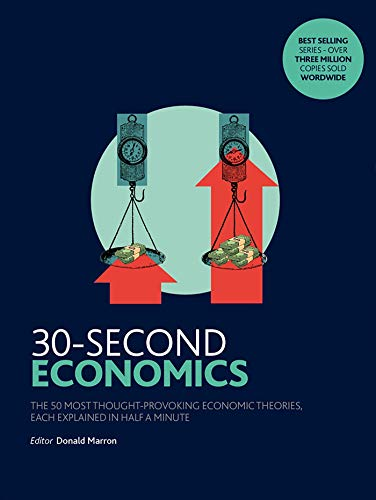 9781848312326: 30-Second Economics: The 50 Most Thought-Provoking Economic Theories, Each Explained in Half a Minute