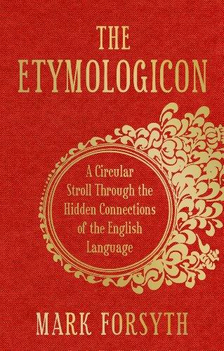9781848313071: The Etymologicon: A Circular Stroll through the Hidden Connections of the English Language