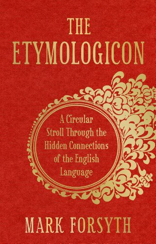 9781848313071: The Etymologicon: A Circular Stroll through the Hidden Connections of the English Language
