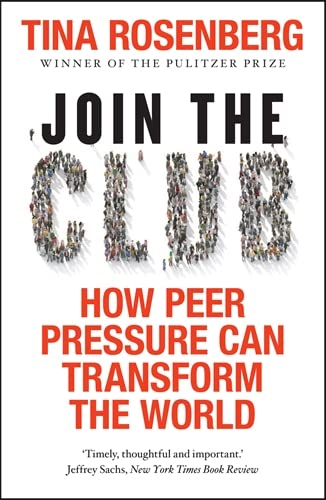9781848313439: Join the Club: How Peer Pressure Can Transform the World