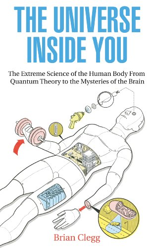 9781848313538: The Universe Inside You: The Extreme Science of the Human Body from Quantum Theory to the Mysteries of the Brain