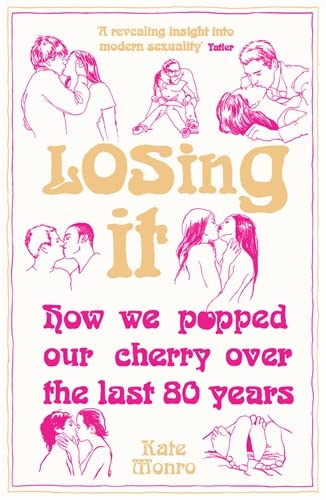 9781848314023: Losing It: How We Popped Our Cherry Over the Last 80 Years