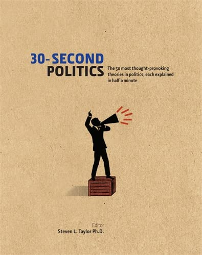 9781848314030: 30-Second Politics: The 50 Most Thought-provoking Theories in Politics