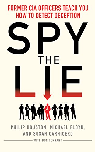 9781848314047: Spy the Lie: Former CIA Officers Teach You How to Detect Deception
