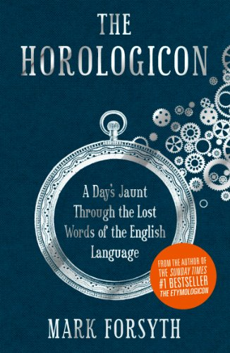 9781848314153: The Horologicon: A Day's Jaunt Through the Lost Words of the English Language