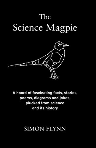9781848314160: The Science Magpie: A hoard of fascinating facts, stories, poems, diagrams and jokes, plucked from science and its history (Icon Magpie)