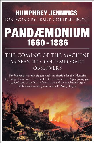 9781848315853: Pandaemonium, 1660-1886: The Coming of the Machine as Seen by Contemporary Observers