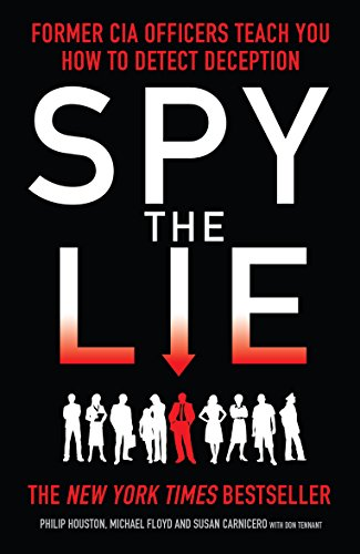 9781848315921: Spy the Lie: Former CIA Officers Teach You How to Detect Deception