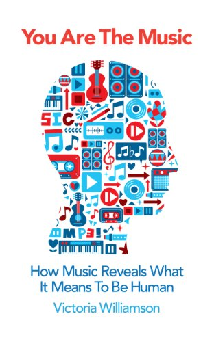 9781848316539: You Are the Music: How Music Reveals What it Means to be Human