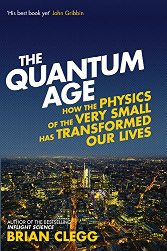 9781848316645: The Quantum Age: How the Physics of the Very Small has Transformed Our Lives