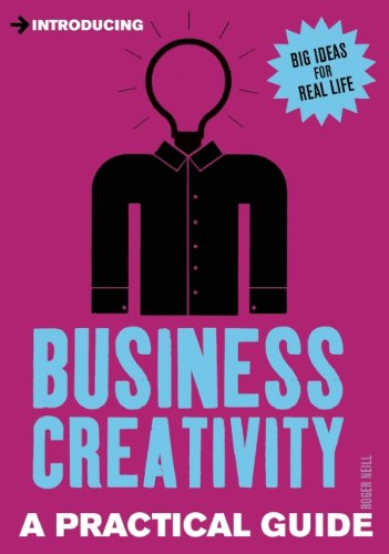 9781848316850: Introducing Business Creativity: A Practical Guide