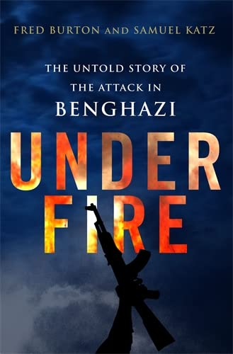 9781848317284: Under Fire: The Untold Story of the Attack in Benghazi