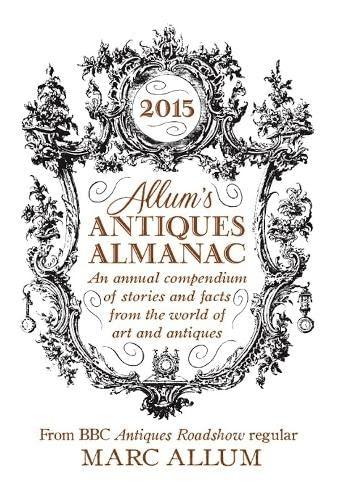 Allum's Antiques Almanac 2015: Allum, Marc