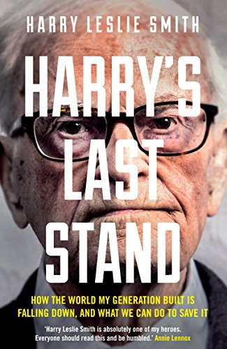 Harry's Last Stand: How the World My Generation Built is Falling Down, and What We Can Do to ...