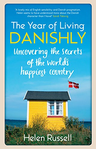 9781848318120: The Year of Living Danishly: Uncovering the Secrets of the World's Happiest Country