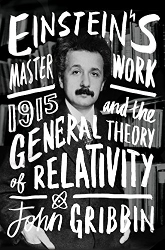 9781848318526: Einstein's Masterwork: 1915 and the General Theory of Relativity