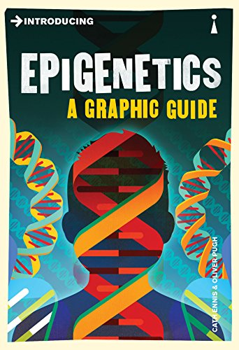 Introducing Epigenetics: A Graphic Guide: Cath Ennis