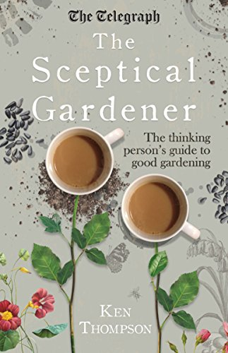 9781848319332: The Sceptical Gardener: The Thinking Person's Guide to Good Gardening