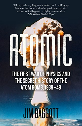 9781848319929: Atomic: The First War of Physics and the Secret History of the Atom Bomb 1939-49