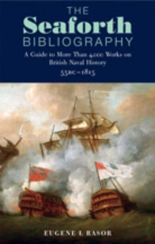 9781848320024: The Seaforth Bibliography: A Guide to More Than 4,000 Works on British Naval History 55BC - 1815