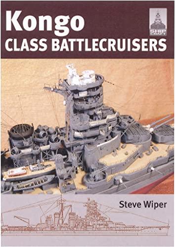 Shipcraft 9 - Kongo Class Battlecruisers: Steve Wiper