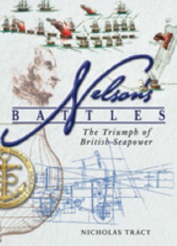 9781848320093: Nelson's Battles: The Triumph of British Seapower
