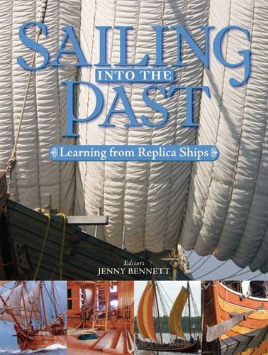 9781848320130: Sailing into the Past: Replica Ships and Seamanship