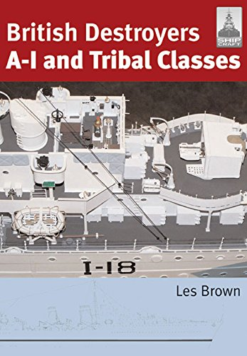 Shipcraft 11 - British Destroyers A-1 and Tribal Classes: Brown, Les