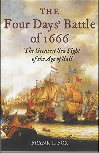 9781848320444: Four Days' Battle of 1666: The Greatest Sea Fight in the Age of Sail