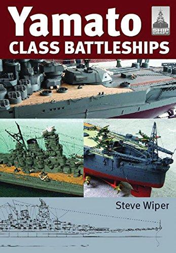 Shipcraft 14 - Yamato Class Battleships: Wiper, Steve